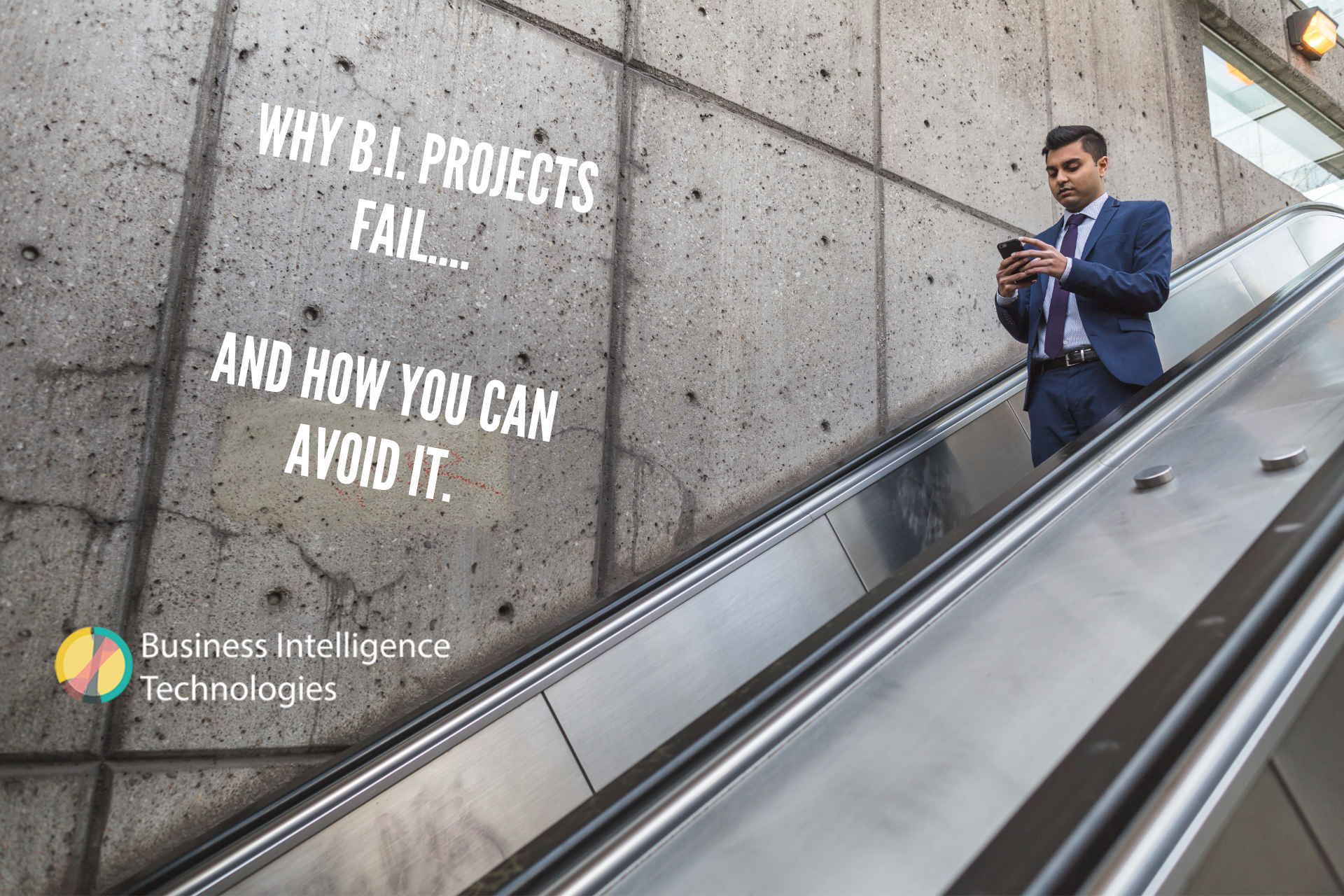 Why B.I. Projects Fail.... And how you can avoid it. (4)